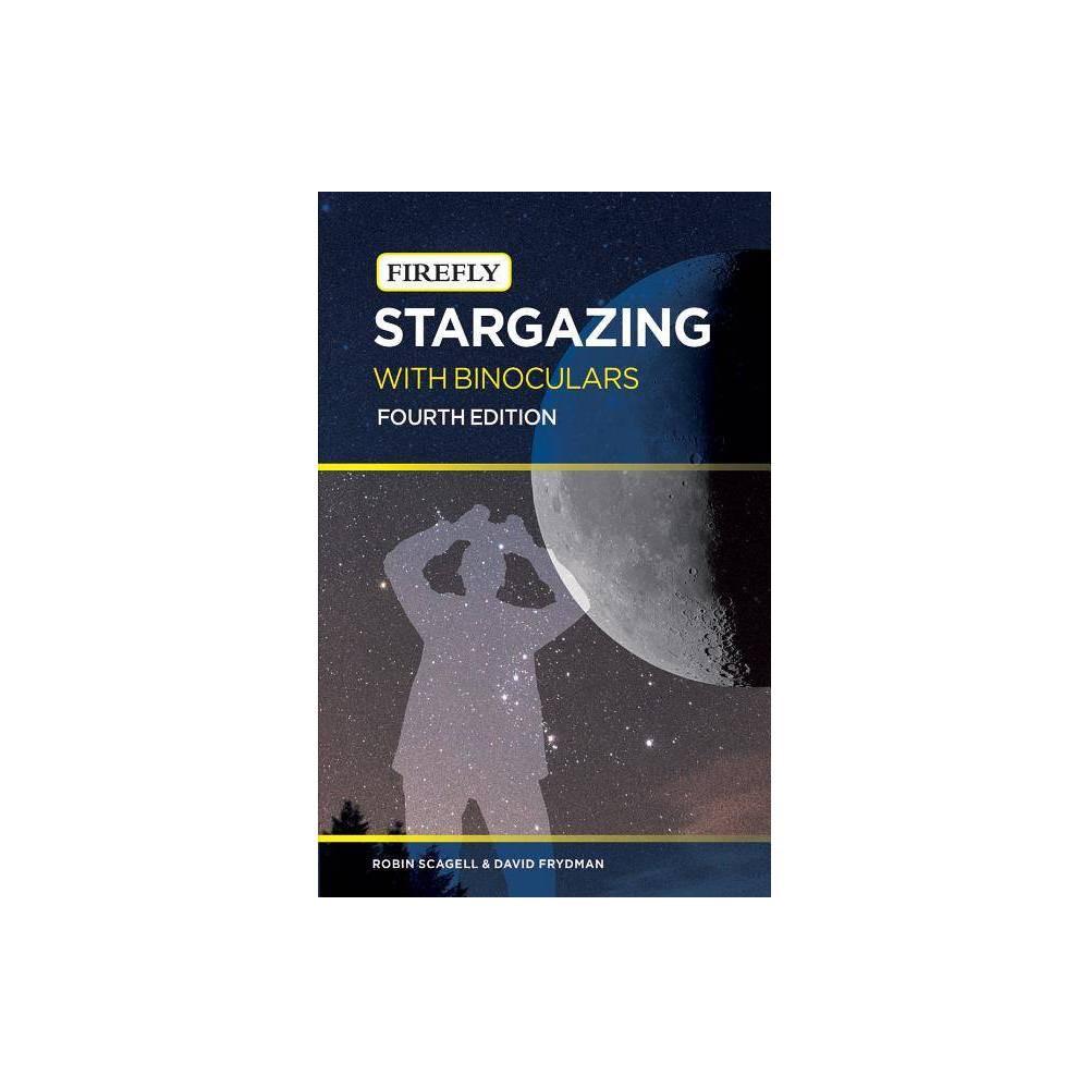 Stargazing With Binoculars Firefly Pocket 4th Edition By Robin Scagell David Frydman Paperback
