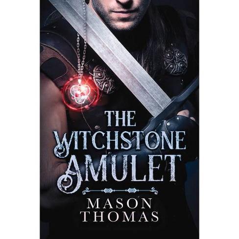 The Witchstone Amulet - by  Mason Thomas (Paperback) - image 1 of 1