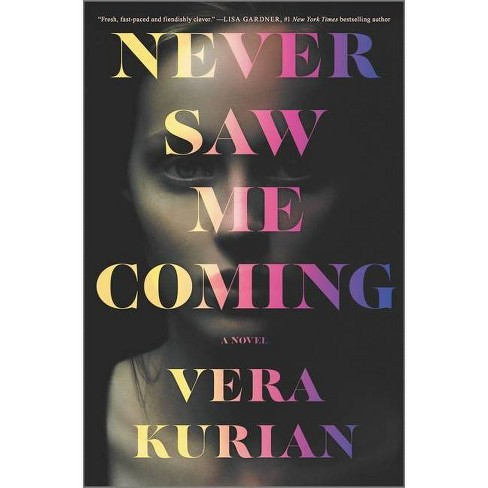 Never Saw Me Coming - by  Vera Kurian (Hardcover) - image 1 of 1
