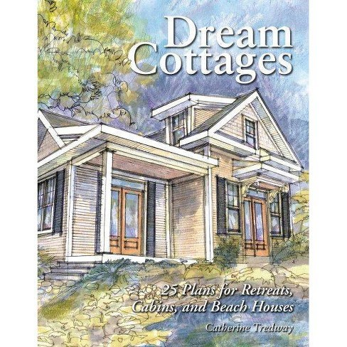 Dream Cottages - by  Catherine Tredway (Paperback) - image 1 of 1