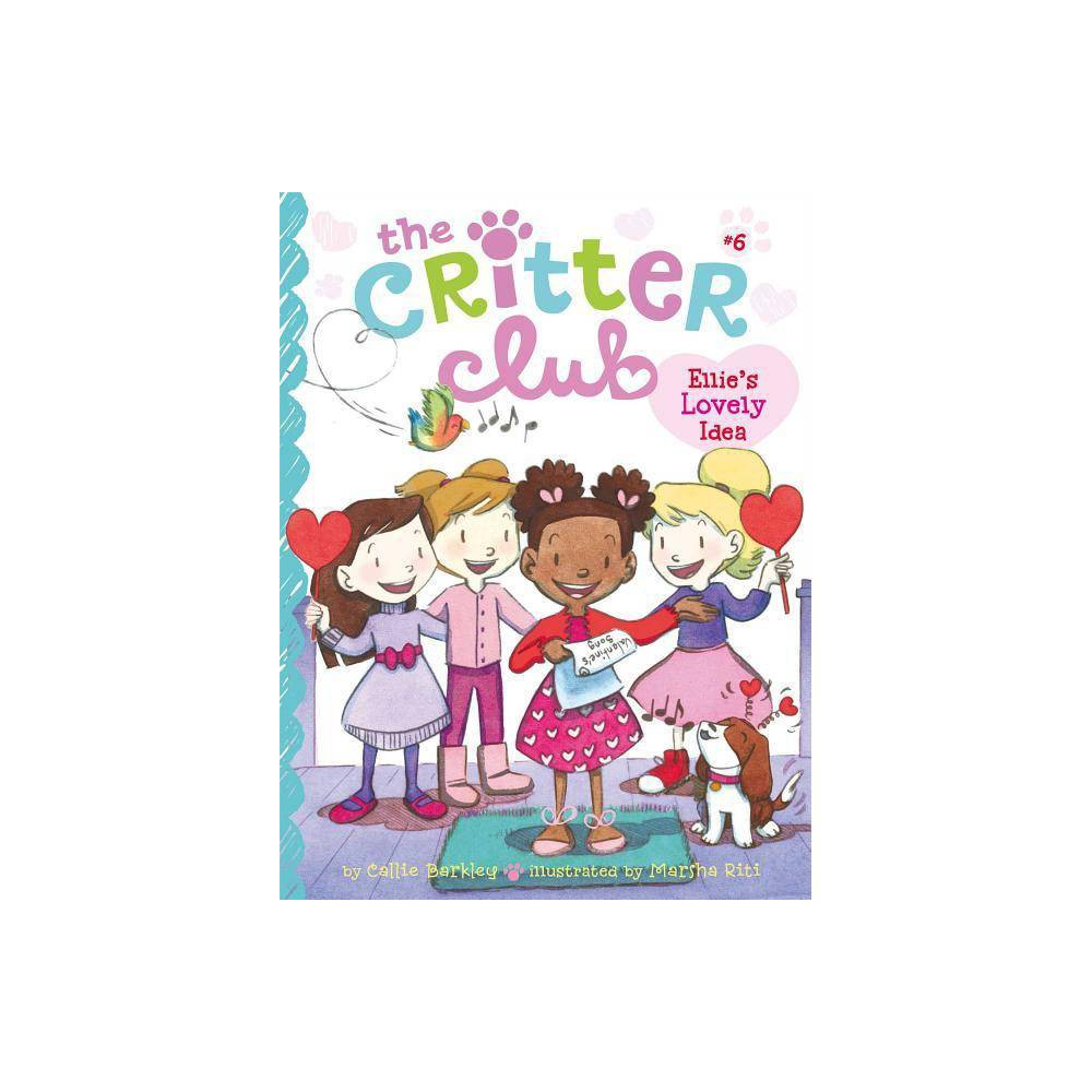 Ellie S Lovely Idea Critter Club By Callie Barkley Paperback