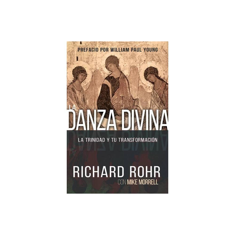 La Danza Divina By Richard Rohr Mike Morrell Paperback
