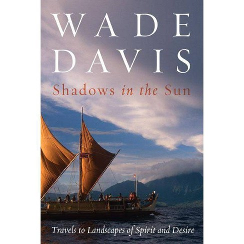 Shadows in the Sun - by  Wade Davis (Paperback) - image 1 of 1
