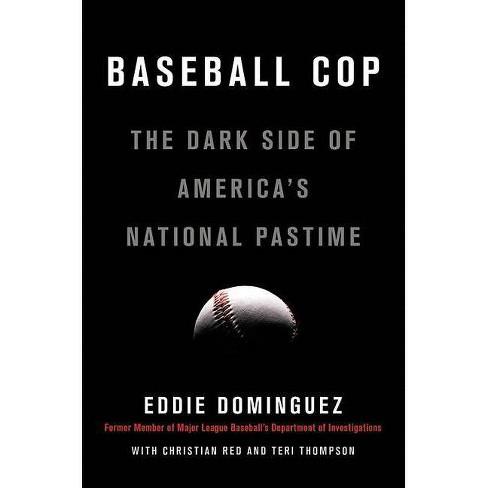 Baseball Cop - by  Eddie Dominguez (Hardcover) - image 1 of 1