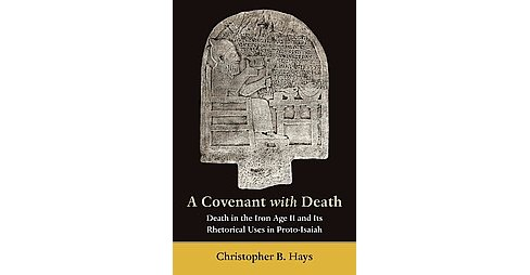 Covenant With Death : Death in the Iron Age II and Its Rhetorical Uses in Proto-Isaiah (Paperback) - image 1 of 1