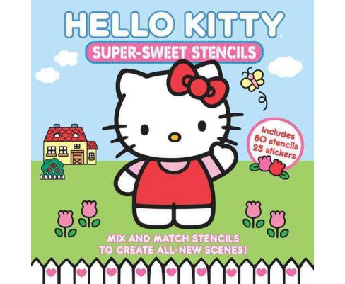 Hello Kitty Super-Sweet Stencils (Hardcover) - image 1 of 1