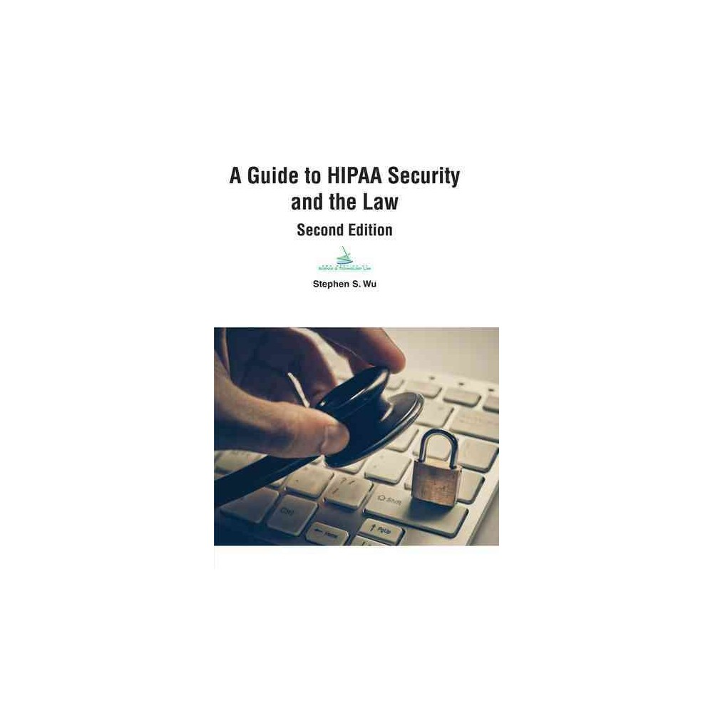 Guide to Hipaa Security and the Law (Paperback) (Stephen S. Wu)