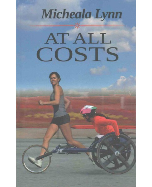 At All Costs (Paperback) (Micheala Lynn) - image 1 of 1