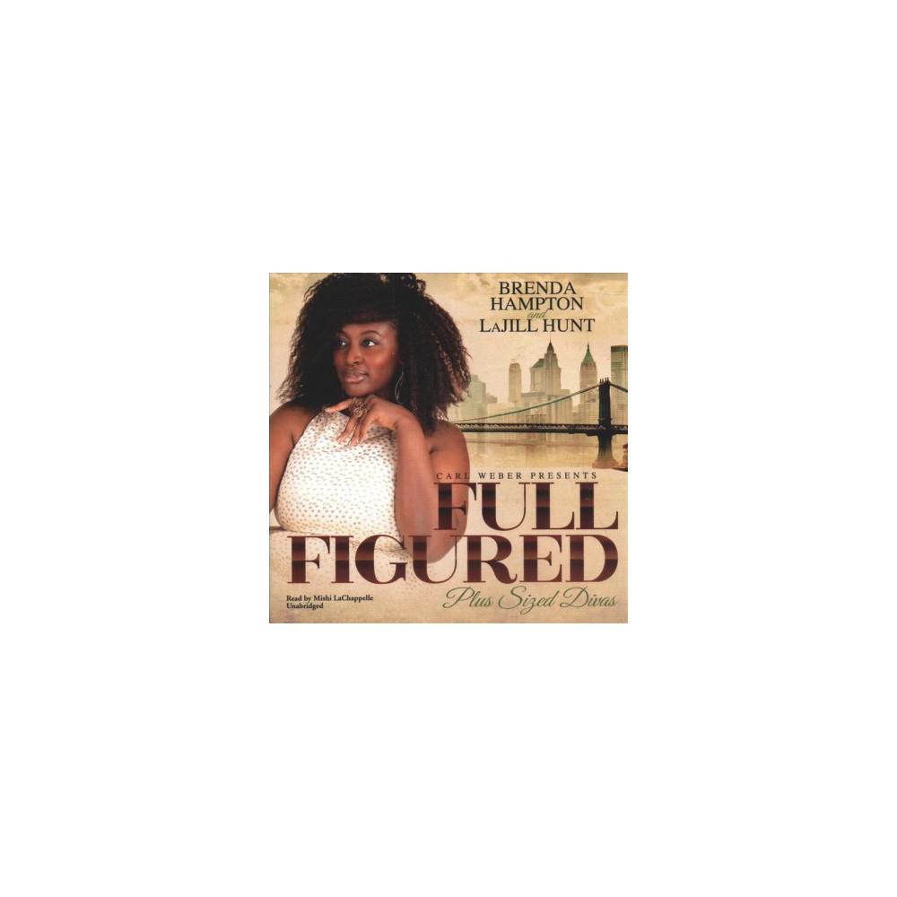 Full Figured - Unabridged by Brenda Hampton & La Jill Hunt (CD/Spoken Word)