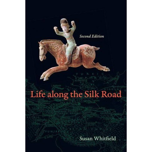 Life Along the Silk Road - 2 Edition by  Susan Whitfield (Paperback) - image 1 of 1