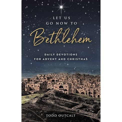 Let Us Go Now to Bethlehem - by  Todd Outcalt (Paperback) - image 1 of 1