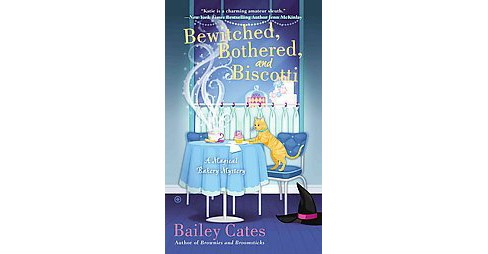 Bewitched, Bothered, and Biscotti (Paperback) (Bailey Cates) - image 1 of 1