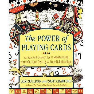 The Power of Playing Cards - by  Saffi Crawford & Geraldine Sullivan (Paperback)