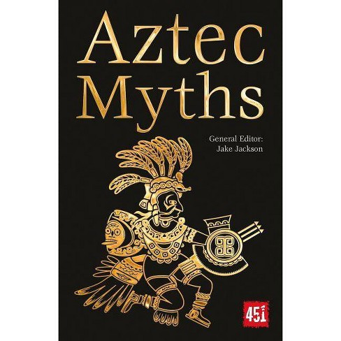 Aztec Myths - (World's Greatest Myths and Legends) by  J K Jackson (Paperback) - image 1 of 1