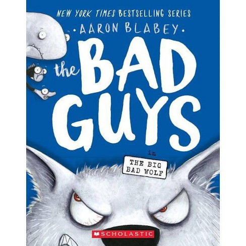 Bad Guys in the Big Bad Wolf -  (Bad Guys) by Aaron Blabey (Paperback) - image 1 of 1