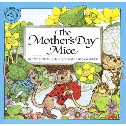 The Mother's Day Mice - (Holiday Classics) by  Eve Bunting (Paperback) - image 1 of 1