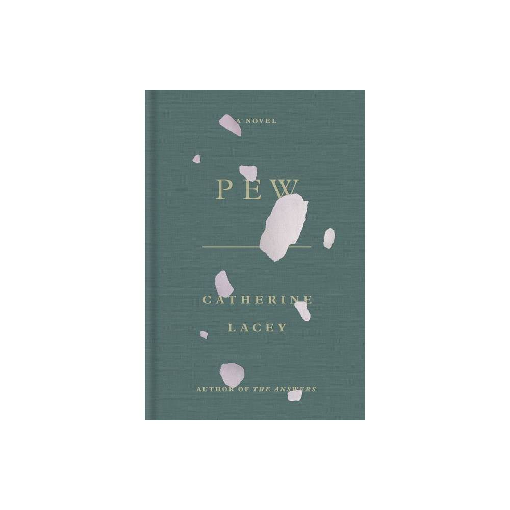 Pew By Catherine Lacey Hardcover