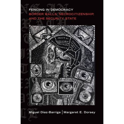 Fencing in Democracy - (Global Insecurities) by  Miguel D�az-Barriga & Margaret E Dorsey (Paperback) - image 1 of 1