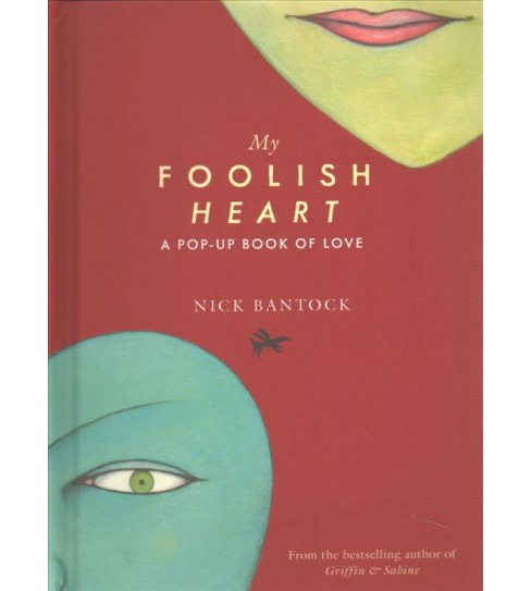 My Foolish Heart : A Pop-up Book of Love -  by Nick Bantock (Hardcover) - image 1 of 1