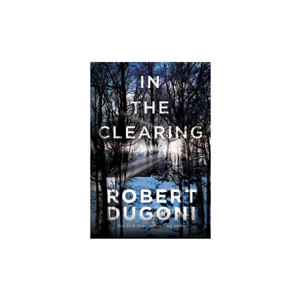 In the Clearing (Paperback) (Robert Dugoni)