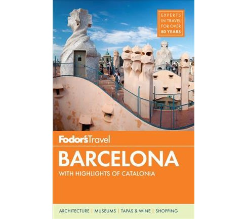 Fodor's Barcelona : With Highlights of Catalonia (Paperback) (Jared Lubarsky & Malia Politzer & - image 1 of 1