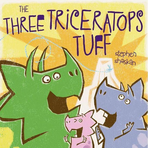The Three Triceratops Tuff - by  Stephen Shaskan (Hardcover) - image 1 of 1