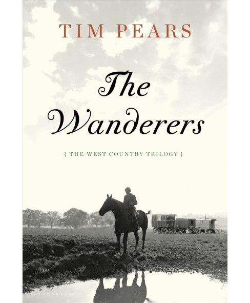 Wanderers -  (West Country Trilogy) by Tim Pears (Hardcover) - image 1 of 1