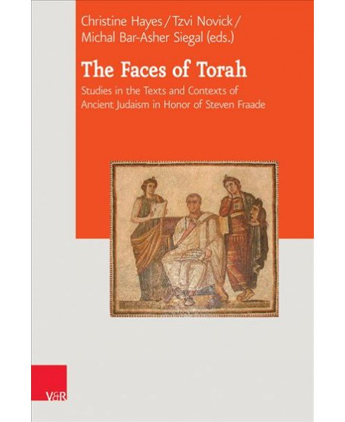 Faces of Torah : Studies in the Texts and Contexts of Ancient Judaism in Honor of Steven Fraade - image 1 of 1