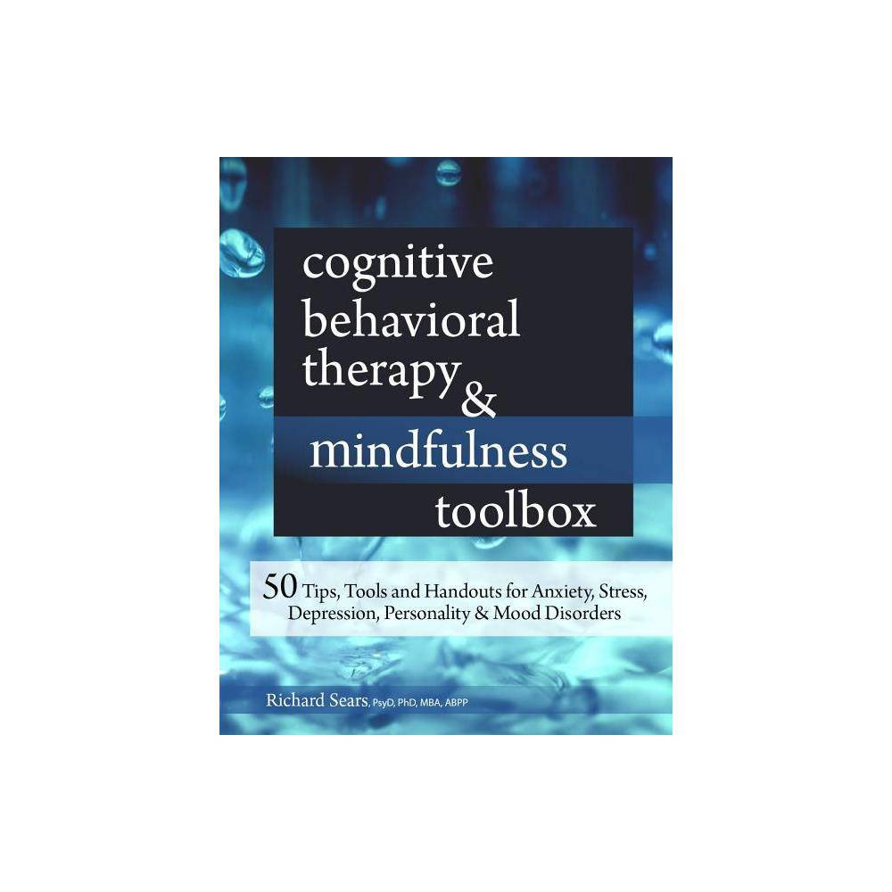 Cognitive Behavioral Therapy Mindfulness Toolbox By Richard Sears Paperback