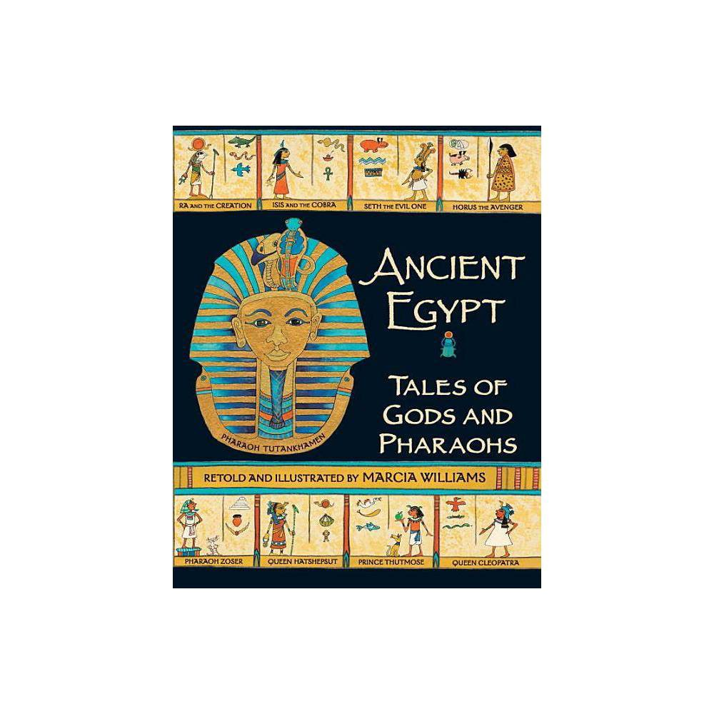 Ancient Egypt Tales Of Gods And Pharaohs By Marcia Williams Paperback