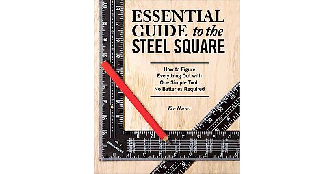 Essential Guide to the Steel Square (Paperback) - image 1 of 1