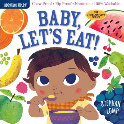 Baby, Let's Eat! - (Indestructibles)(Paperback)