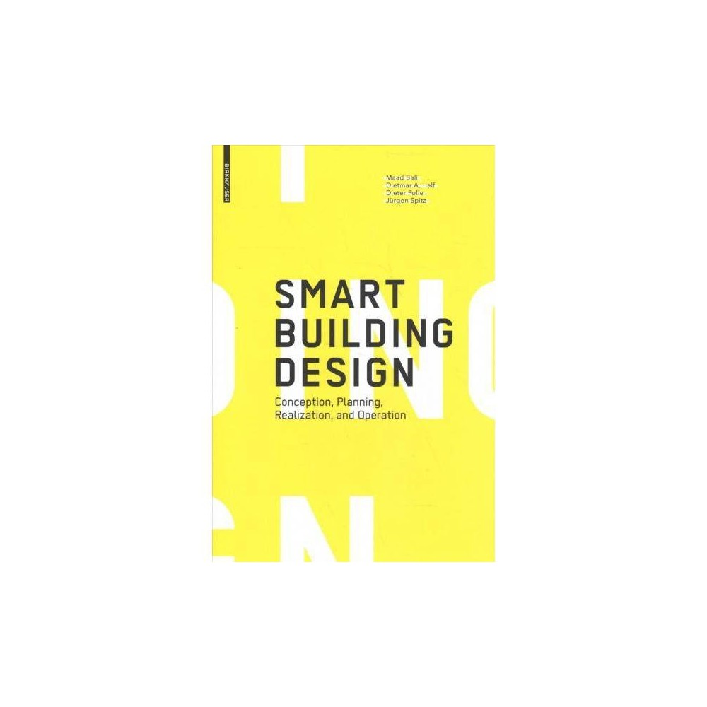 Smart Building Design : Conception, Planning, Realization, and Operation - (Hardcover)