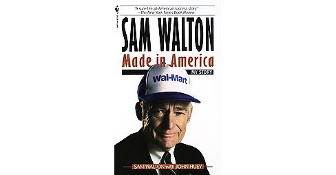 Sam Walton : Made in America : My Story (Reissue) (Paperback) - image 1 of 1