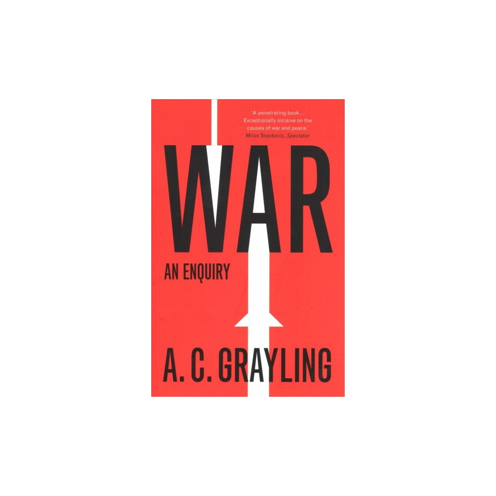 War : An Enquiry - Reprint (Vices and Virtues) by A. C. Grayling (Paperback)