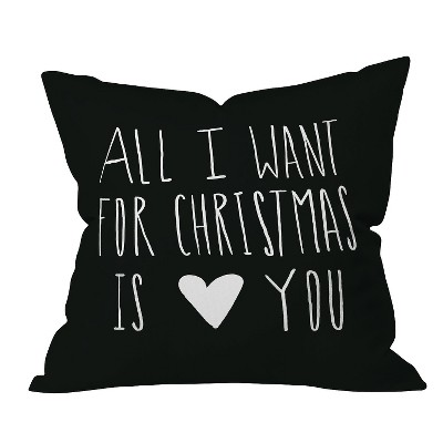Black Typography Leah Flores All I Want For Christmas Is You Throw Pillow (20 x20 )- Deny Designs®