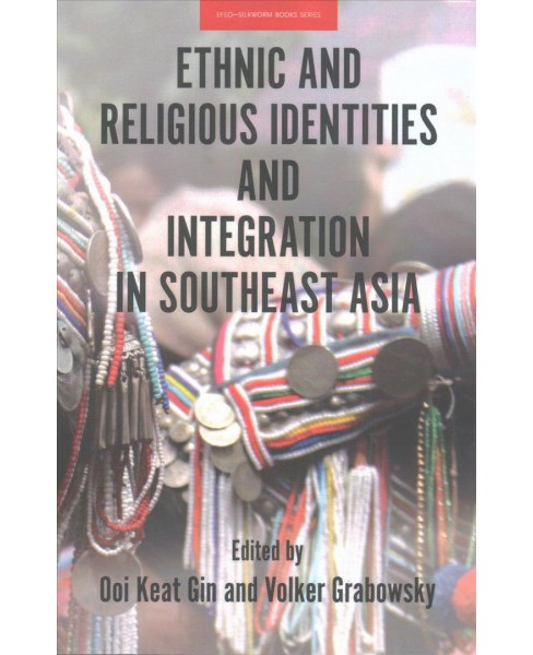 Ethnic and Religious Identities and Integration in Southeast Asia (Paperback) - image 1 of 1