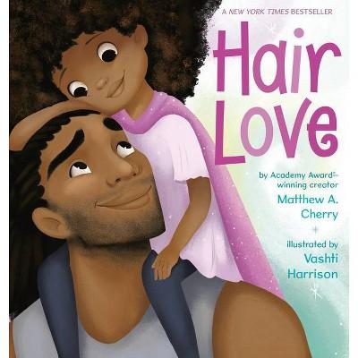 Hair Love - by Matthew A. Cherry & Vashti Harrison (Hardcover)