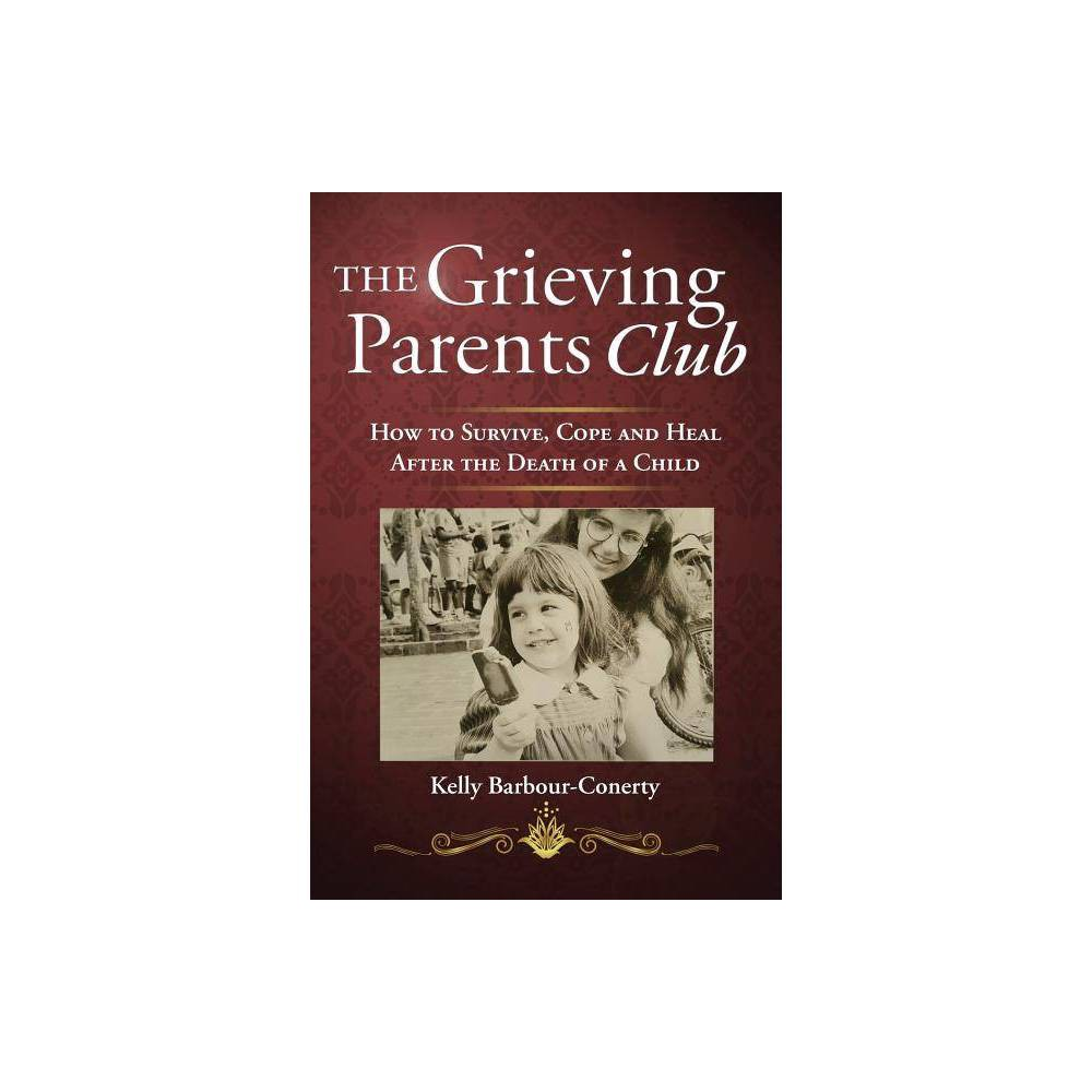 The Grieving Parents Club By Kelly Barbour Conerty Paperback