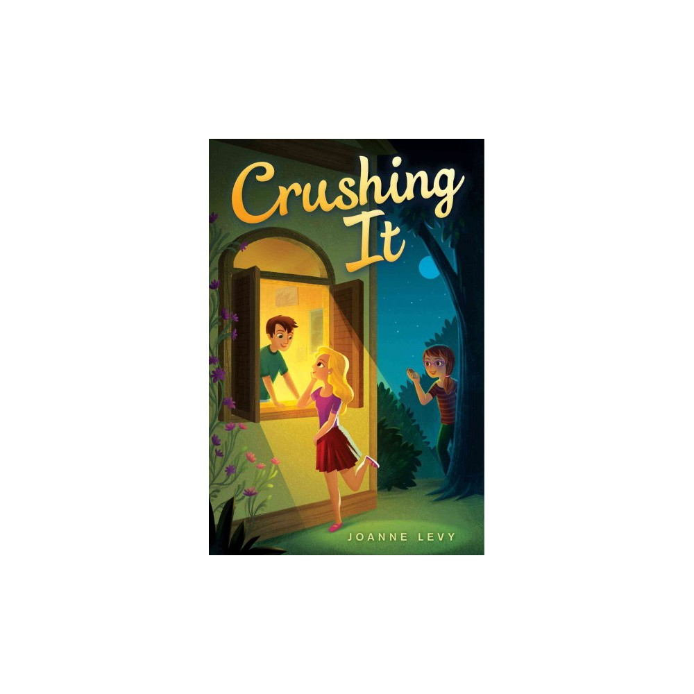 Crushing It (Hardcover) (Joanne Levy)
