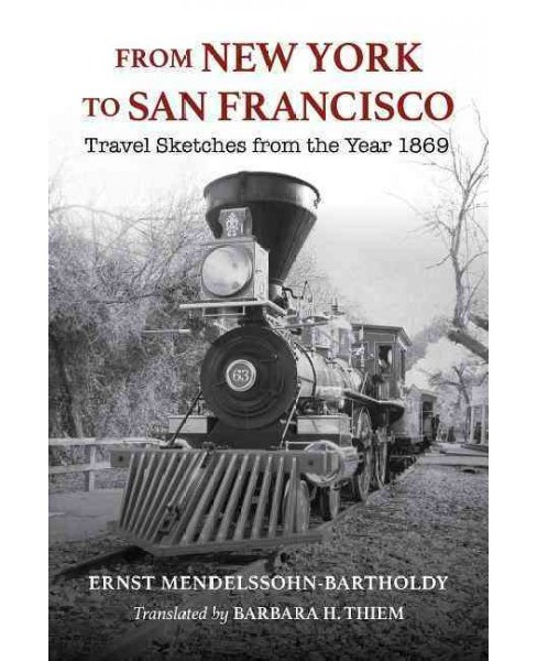 From New York to San Francisco : Travel Sketches from the Year 1869 (Hardcover) (Ernst - image 1 of 1