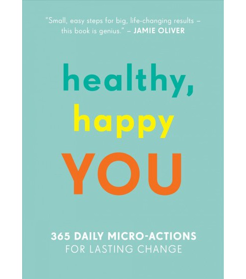 Healthy, Happy You : 365 Daily Micro-actions for Lasting Change (Paperback) (Nora Rosendahl & Nelli - image 1 of 1