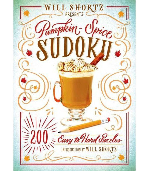 Will Shortz Presents Pumpkin Spice Sudoku : 200 Easy to Hard Puzzles (Paperback) - image 1 of 1