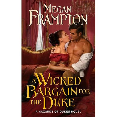 A Wicked Bargain for the Duke - by  Megan Frampton (Paperback)