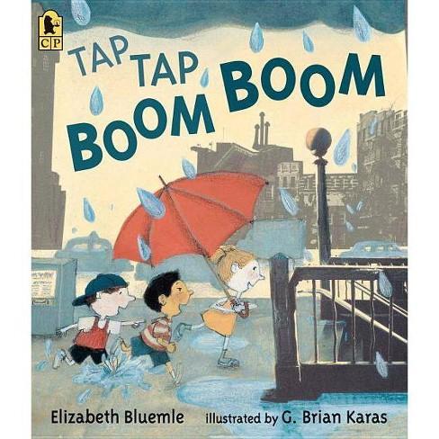 Tap Tap Boom Boom - by  Elizabeth Bluemle (Paperback) - image 1 of 1