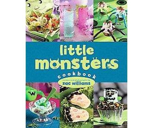 Little Monsters Cookbook (Hardcover) (Zac Williams) - image 1 of 1