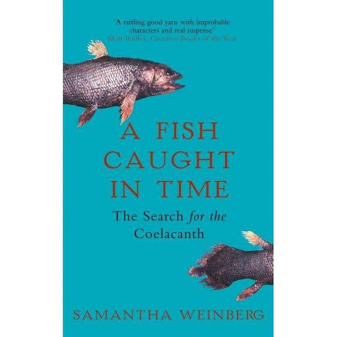 A Fish Caught in Time - by  Samantha Weinberg (Paperback) - image 1 of 1