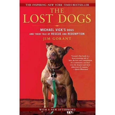 The Lost Dogs - by  Jim Gorant (Paperback) - image 1 of 1