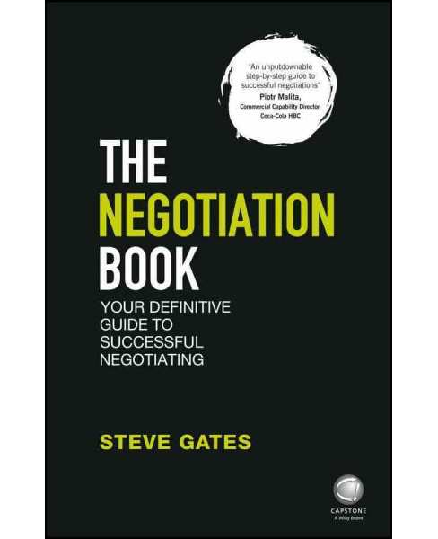 Negotiation Book : Your Definitive Guide to Successful Negotiating (Paperback) (Steve Gates) - image 1 of 1