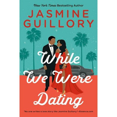 While We Were Dating - by Jasmine Guillory (Paperback)